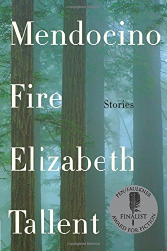 Mendocino Fire: Stories,PB,Elizabeth Tallent - NEW