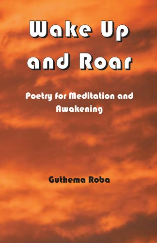 Wake Up and Roar: Poetry for Meditation and Awakening,PB,Guthema Roba - NEW