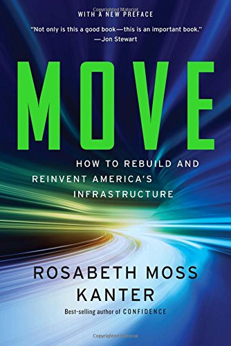 Move: How to Rebuild and Reinvent America's Infras,PB,Rosabeth Moss Kanter - NE