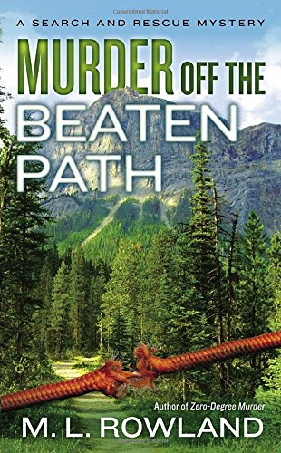 Murder Off the Beaten Path (A Search and Rescue Mystery),PB,M.L. Rowland - NEW