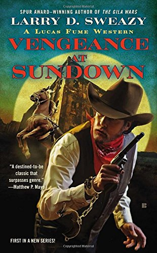 Vengeance at Sundown (Lucas Fume Western),PB,Larry D. Sweazy - NEW