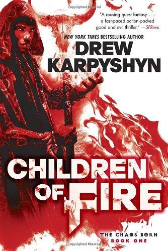 Children of Fire (The Chaos Born, Book One),PB,Drew Karpyshyn - NEW