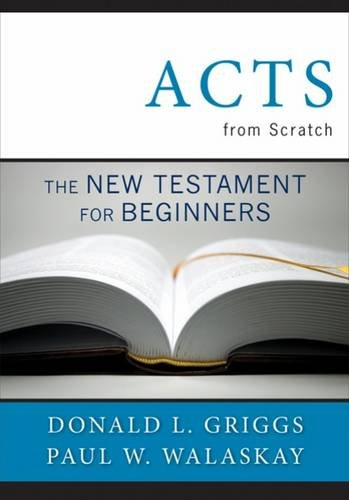 Acts from Scratch: The New Testament for Beginners (Bible from Scratch),PB,Donl