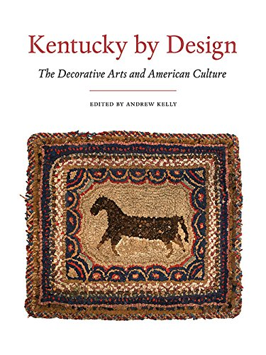 Kentucky by Design: The Decorative Arts and Americ,HC, - NEW