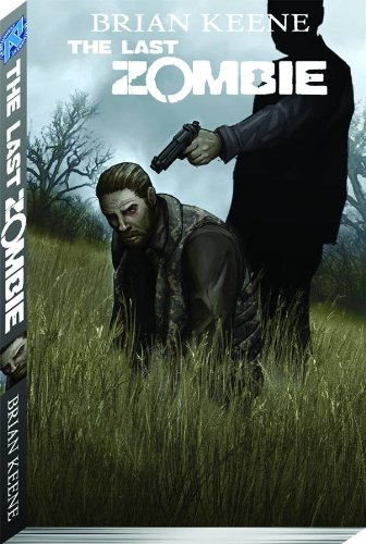 The Last Zombie Volume 5: The End TP,PB,Brian Keene - NEW