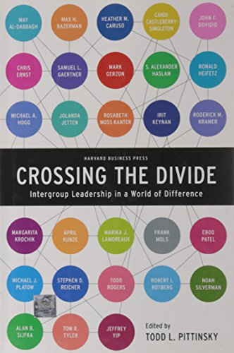 Crossing the Divide: Intergroup Leadership in a World of Difference (Center for