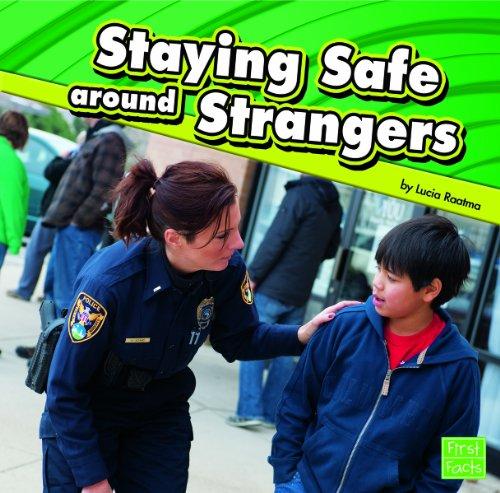 Staying Safe Around Strangers (First Facts: Staying Safe),LI,Raatma, Lucia Tarb