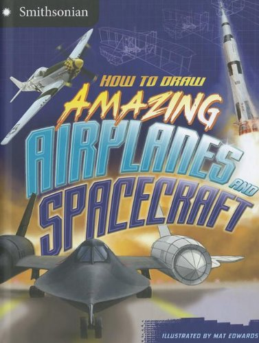 How to Draw Amazing Airplanes and Spacecraft,LI,Kristen McCurry - NEW