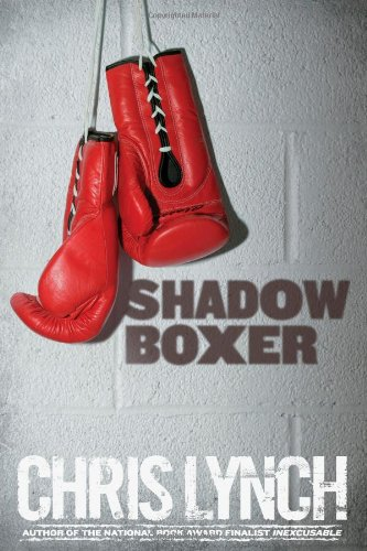 Shadow Boxer,HC,Chris Lynch - NEW