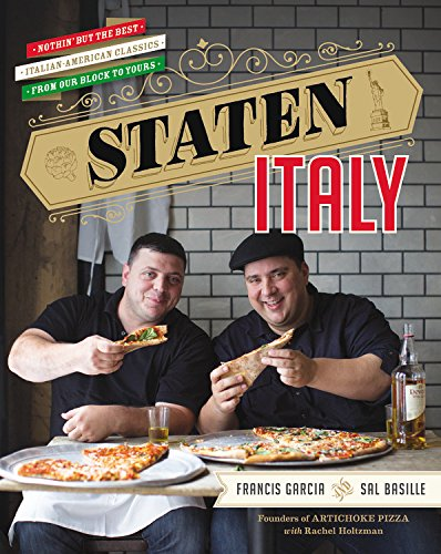 Staten Italy: Nothin' but the Best Italian-American Classics, from Our Block to