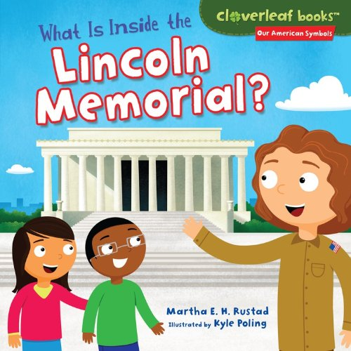 What Is Inside the Lincoln Memorial? (Cloverleaf Books: Our American Symbols),L