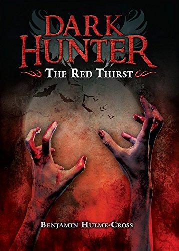The Red Thirst (Dark Hunter),PB,Benjamin Hulme-Cross - NEW