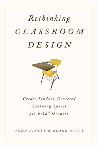 Rethinking Classroom Design: Create Student-Centered Learning Spaces for 6-12th