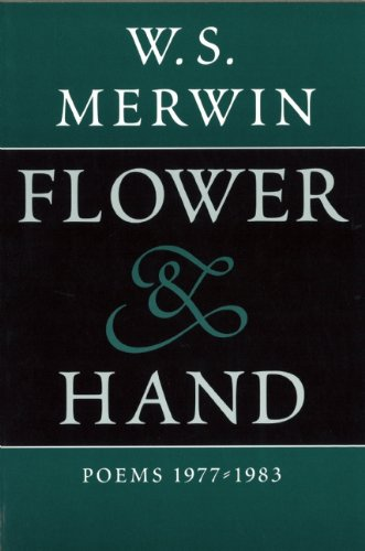 Flower and Hand: Poems: 1977-1983,HB,W.S. Merwin - NEW