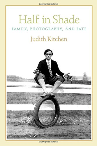 Half in Shade: Family, Photography, and Fate,PB,Kitchen, Judith - NEW