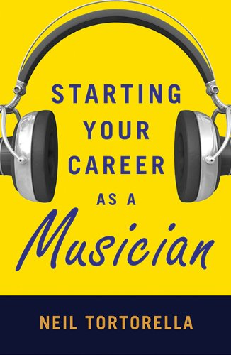 Starting Your Career as a Musician,PB,Neil Tortorella - NEW