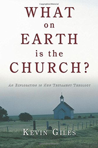 What on Earth Is the Church?: An Exploration in New Testament Theology,PB,Kevin