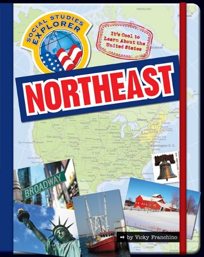 Its Cool to Learn about the United States: Northeast (Social Studies Explorer),
