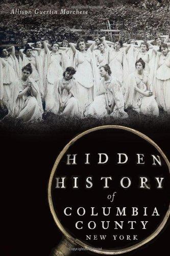 Hidden History of Columbia County, New York,PB,Allison Guertin Marchese - NEW