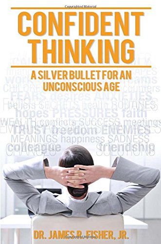 Confident Thinking,PB,Dr. James R. Fisher Jr. - NEW