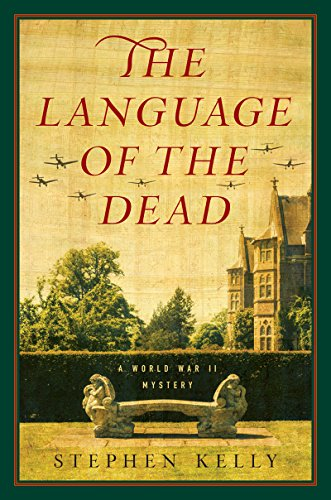 The Language of the Dead: A World War II Mystery,PB,Stephen Kelly - NEW