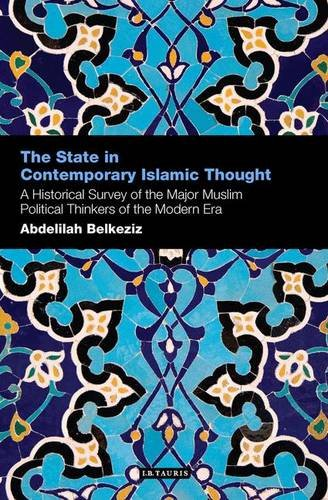 The State in Contemporary Islamic Thought: A Historical Survey of the Major Mus